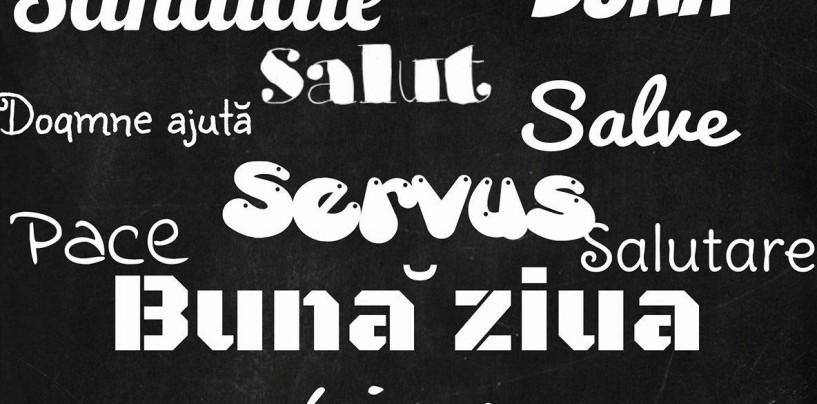 """Vă spunem """"Servus"""" de Ziua Mondială a Salutului"""