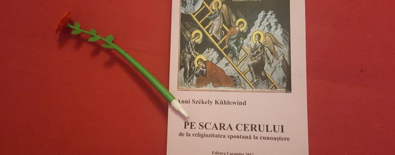 """""""Pe scara cerului, de la religiozitatea spontană la cunoaştere"""", lansare de carte"""